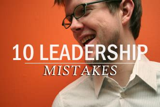 10 Mistakes Leaders Should Avoid at All Costs