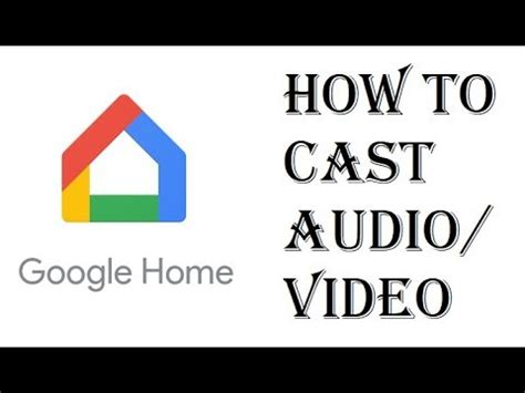 How To Cast Audio / Video to Google Home Mini or