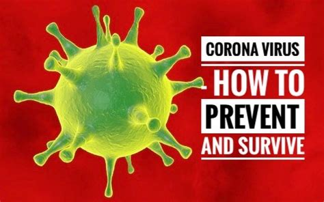 Corona Virus - How To Prevent And Survive